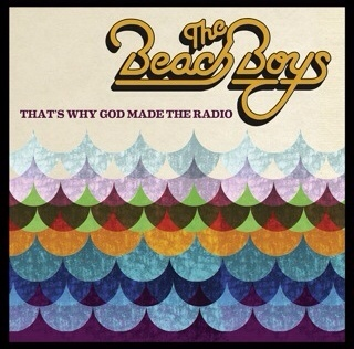 That's Why God Made The Radio - The Beach Boys