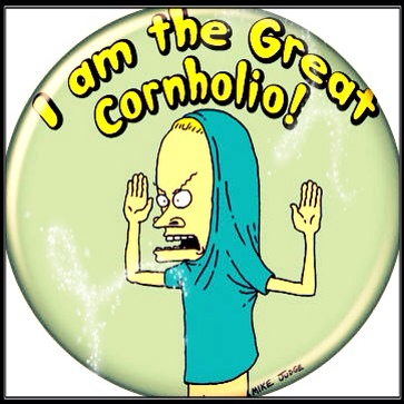 I am the Great Cornholio